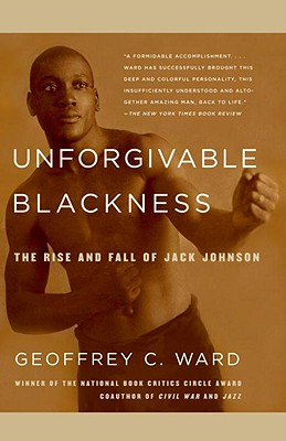 Unforgivable Blackness By Ward, Geoffrey C.