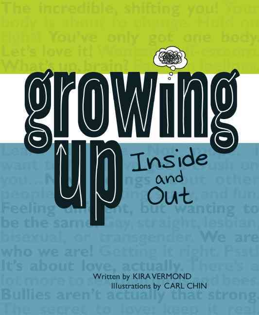 Growing Up, Inside and Out By Vermond, Kira/ Chin, Carl (ILT)